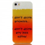 Pouzdro / Obal - iPhone 5/5S - Don´t drink anymore...